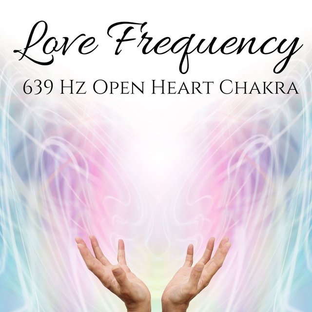 Love Frequency: 639 Hz Open Heart Chakra