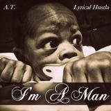I'm a Man (Grown Man) [feat. Lyrical Hustla]