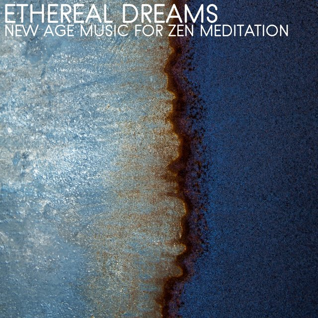Ethereal Dreams (New Age Music for Zen Meditation)