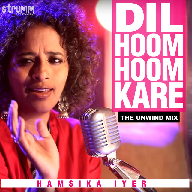 Dil Hoom Hoom Kare (The Unwind Mix) - Single