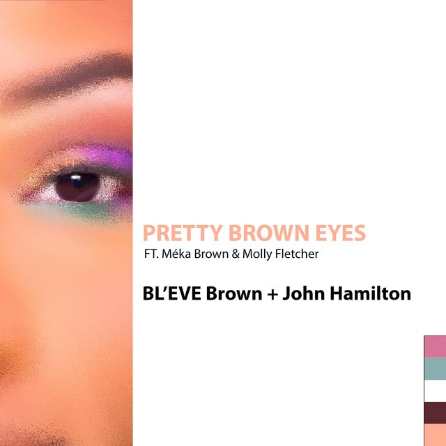 Pretty Brown Eyes (feat. Méka Brown & Molly Fletcher)