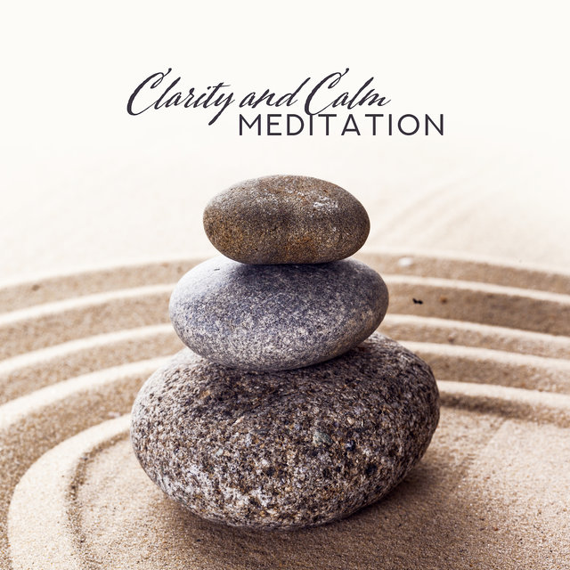 Clarity and Calm Meditation: Healing Music for Yoga Training, Deep Meditation, Relaxation, New Age Yoga, Spiritual Meditation for Relaxation, Zen Lounge