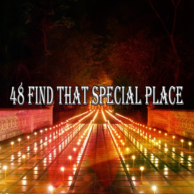 48 Find That Special Place