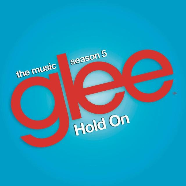 Hold On (Glee Cast Version)