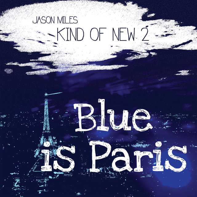 Kind Of New 2: Blue Is Paris
