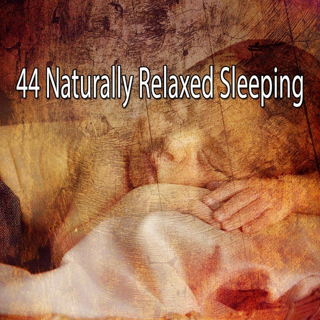 44 Naturally Relaxed Sleeping