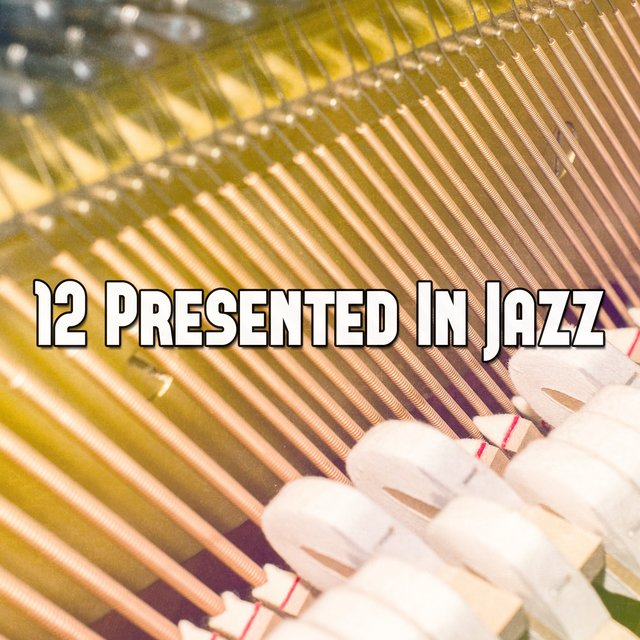 12 Presented in Jazz
