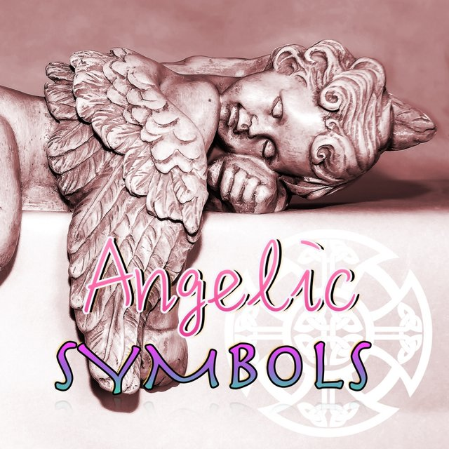 Angelic Symbols - Devotional Music Meditation Songs to Discover Angel Magic Power