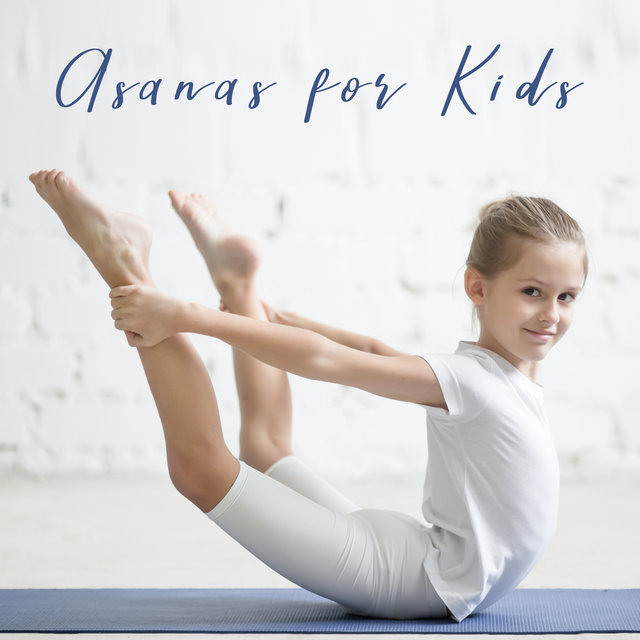 Asanas for Kids: Music for Children to Practice Yoga