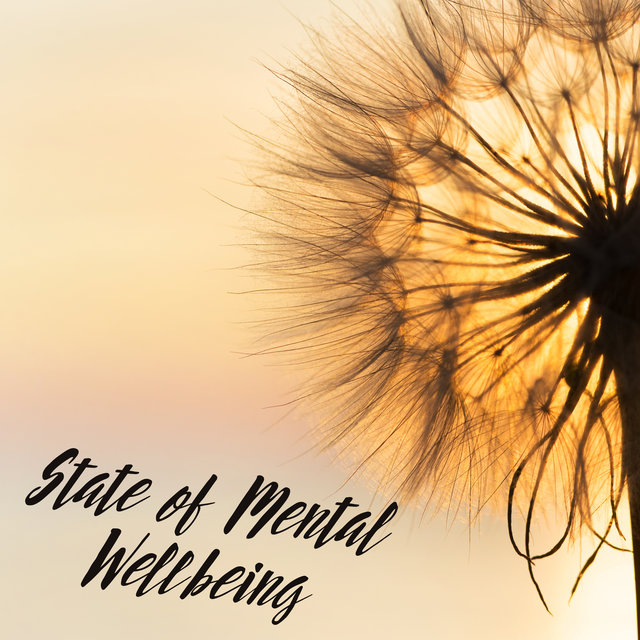 State of Mental Wellbeing - Collection of New Age Music for Buddhist Meditation at Home, Zen Tranquility, Stress Busters, Body, Mind & Soul, Relax Therapy