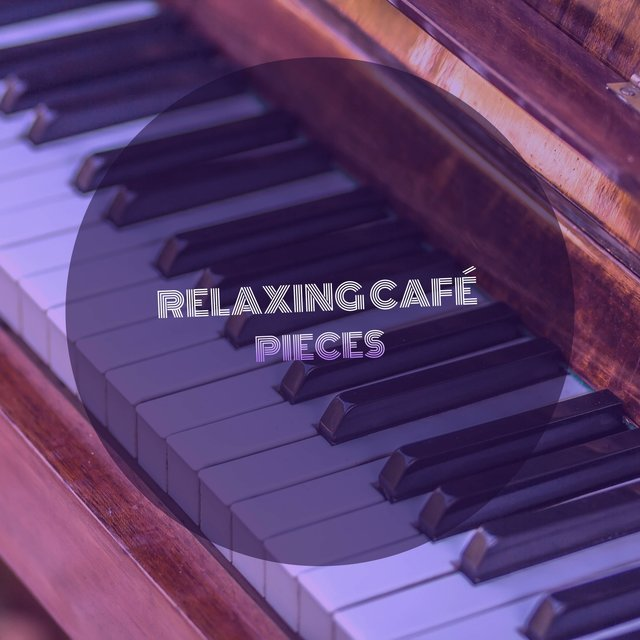 Relaxing Café Therapy Pieces