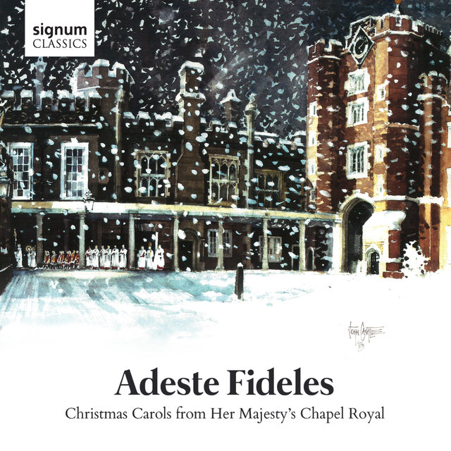 Adeste Fideles: Christmas Carols from her Majesty's Chapel Royal