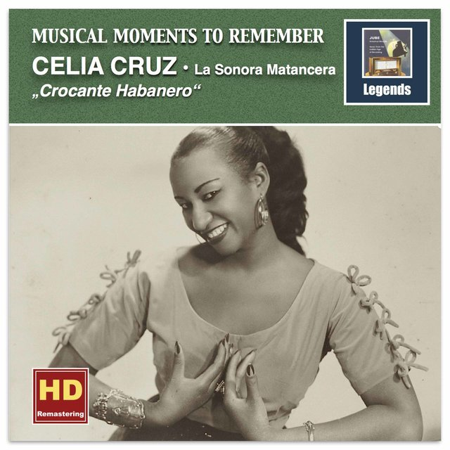 Musical Moments to Remember: Crocante Habanero – Celia Cruz Favorites