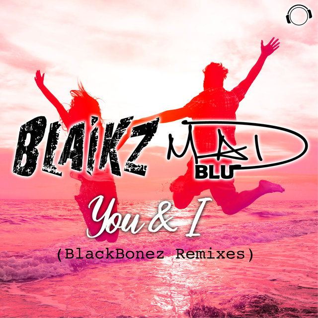 You & I (BlackBonez Remixes)