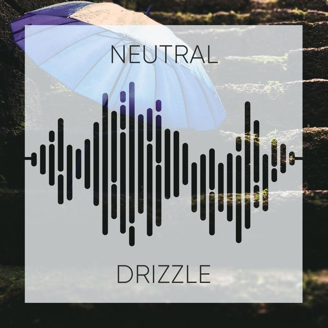 #Neutral Drizzle