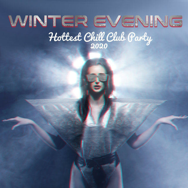 Winter Evening Hottest Chill Club Party 2020