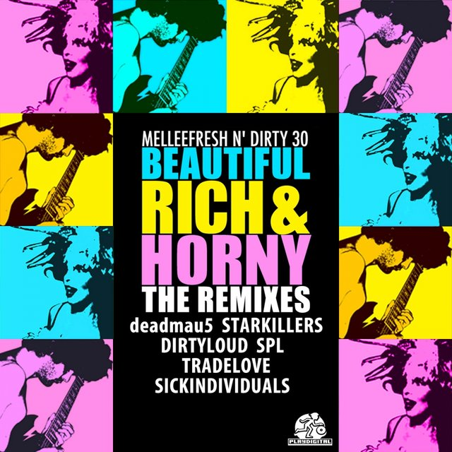 Beautiful, Rich & Horny The Remixes