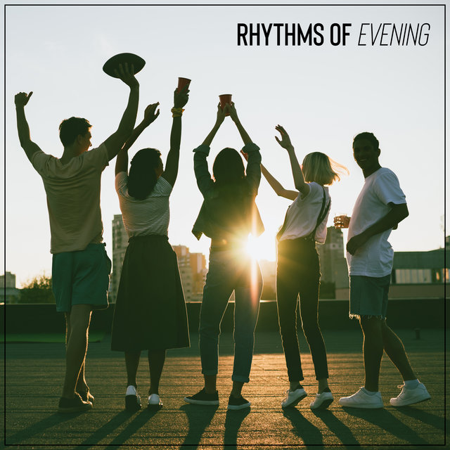 Rhythms of Evening - Sunny Chilling, Tropical Lounge, Party Night