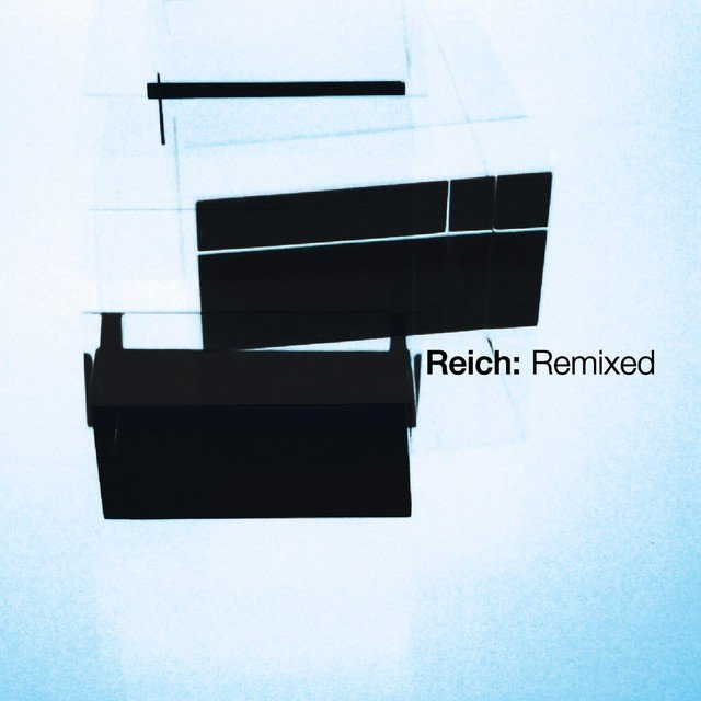 Reich: Remixed 2006