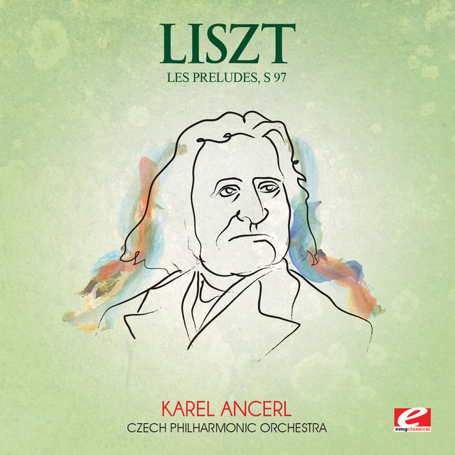 Liszt: Les Preludes, S. 97 (Digitally Remastered)