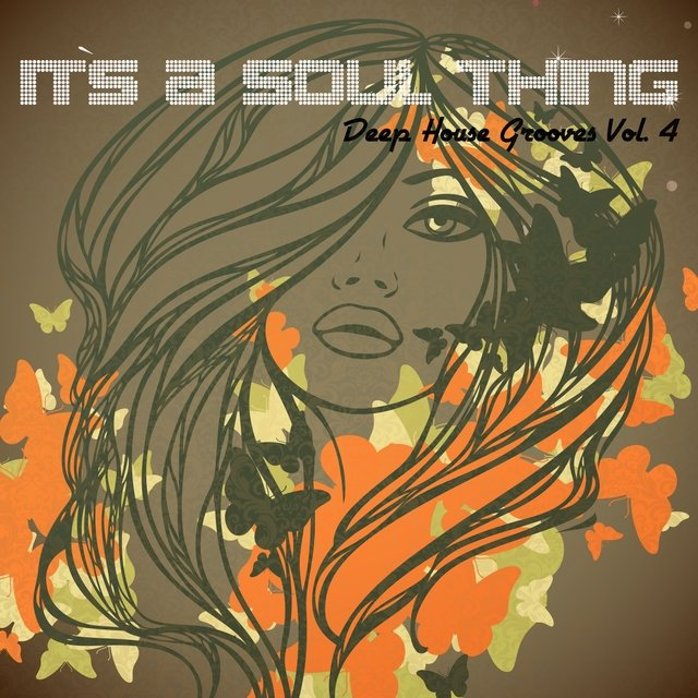 It's a Soul Thing - Deep House Grooves, Vol. 4