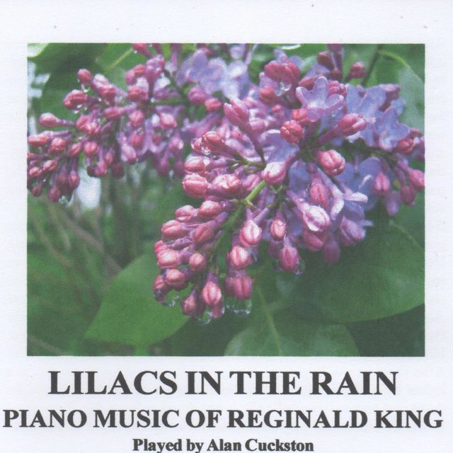Lilacs in the Rain - Piano Music of Reginald King