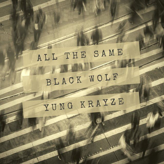 All the Same (feat. Yung Krayze)