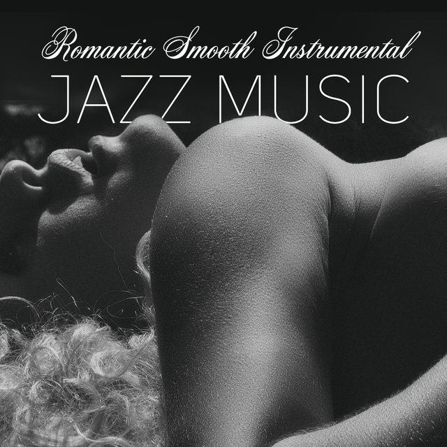 Romantic Smooth Instrumental Jazz Music