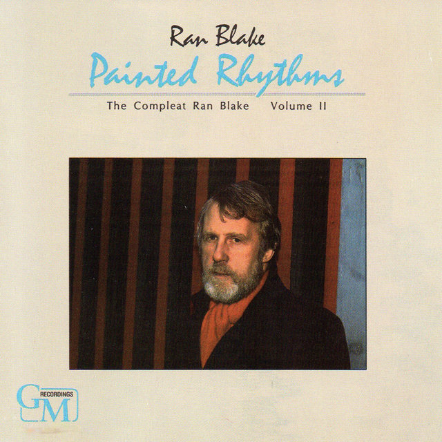 Painted Rhythms: The Compleat Ran Blake, Vol. 2
