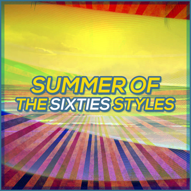 Summer Of The Sixties Styles