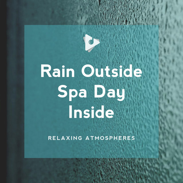 Rain Outside Spa Day Inside