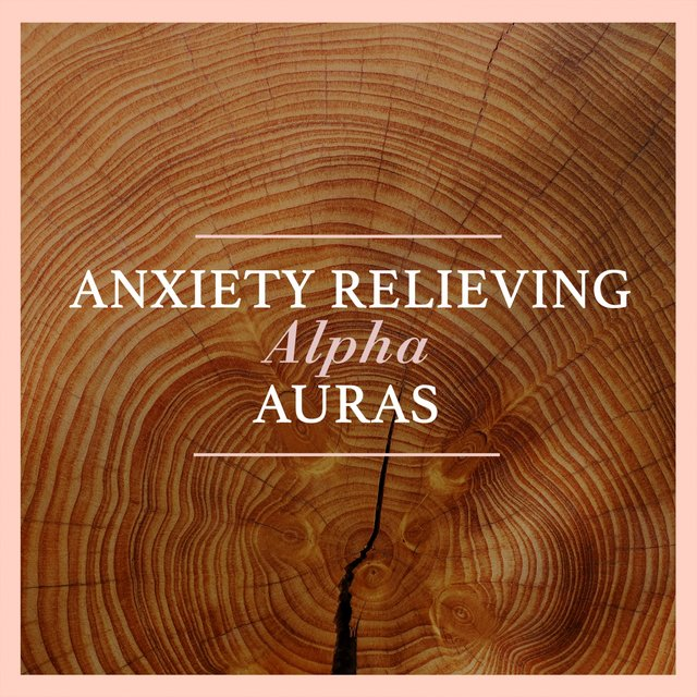 Anxiety Relieving Alpha Auras