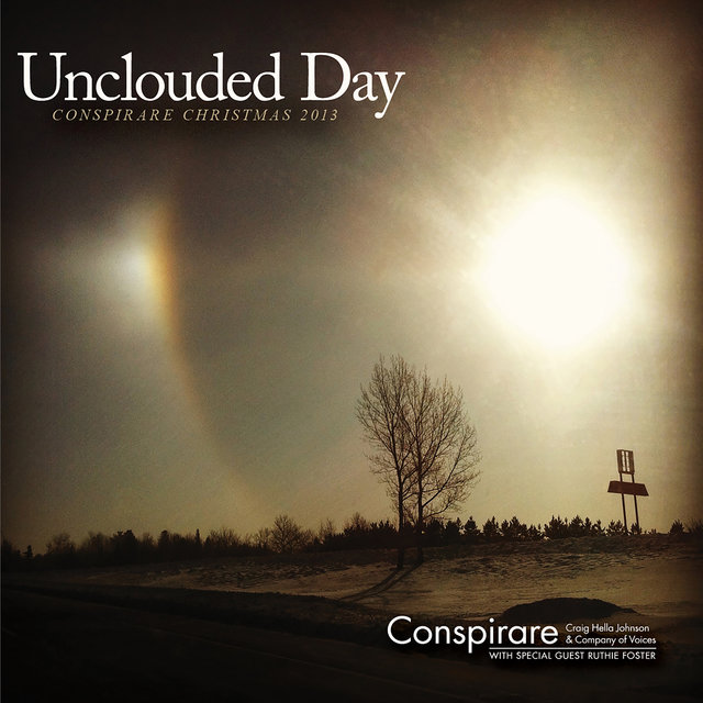Unclouded Day - Conspirare Christmas 2013