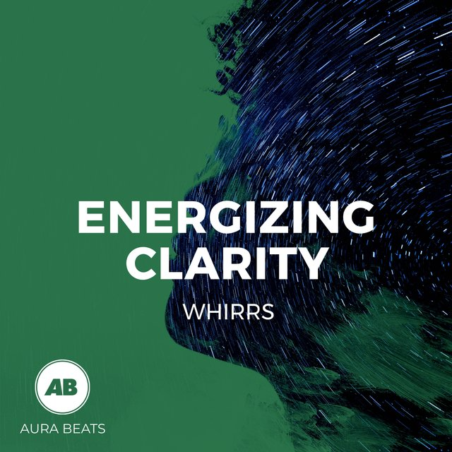 Energizing Clarity Whirrs