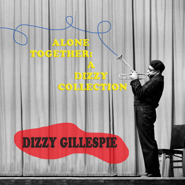 Alone Together: A Dizzy Collection