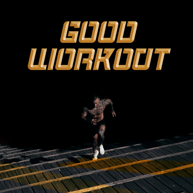 Good Workout: Motivational Music for Training, Fitness and the Gym