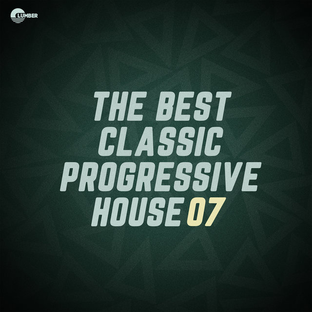 The Best Classic Progressive House, Vol 07