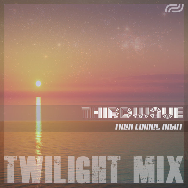 Then Comes Night (Twilight Mix)