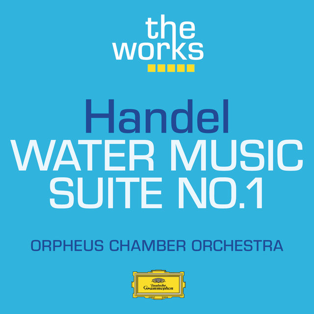 Handel: Water Music-Suite No.1