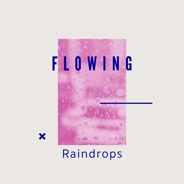 # 1 Album: Flowing Raindrops