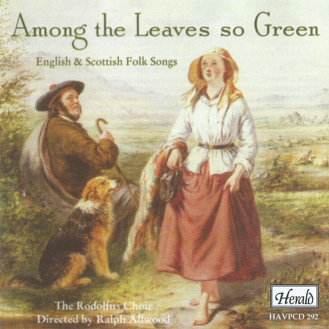 Among the Leaves so Green (English & Scottish Folk Songs)