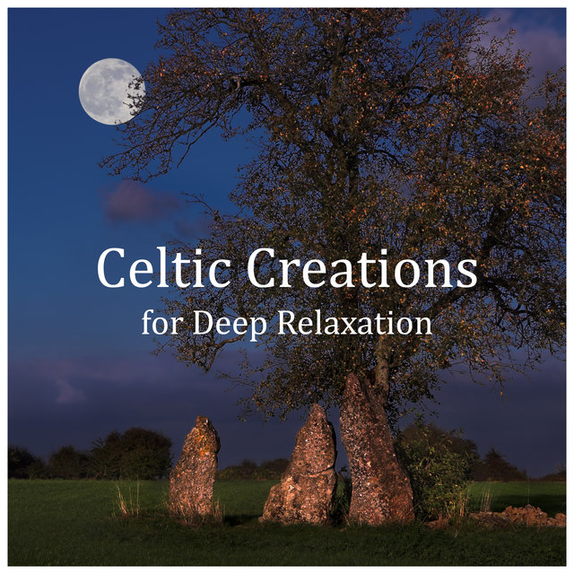 Celtic Creations for Deep Relaxation