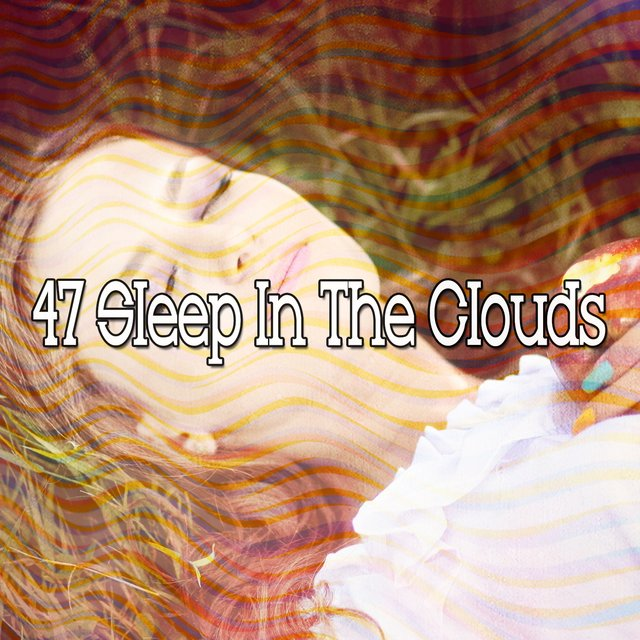 47 Sleep in the Clouds