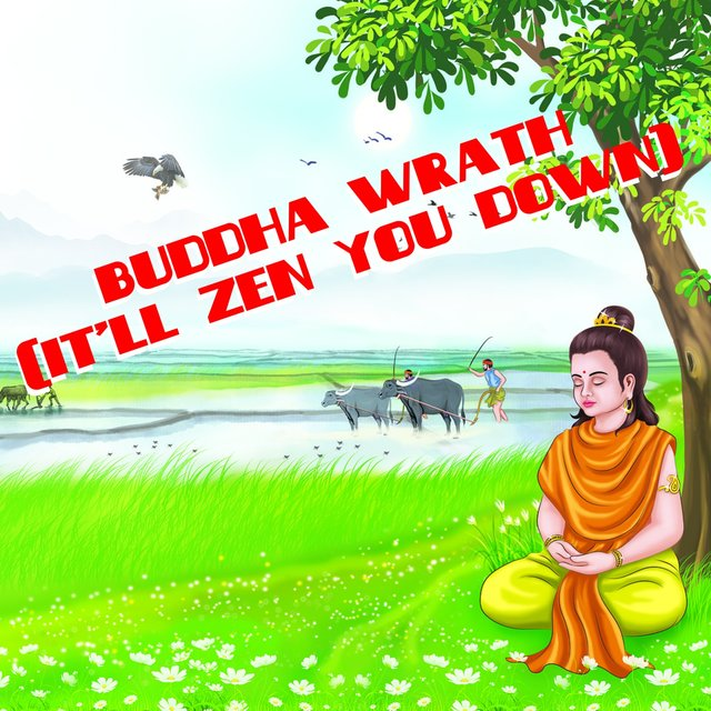 Buddha Wrath (It'll Zen You Down)