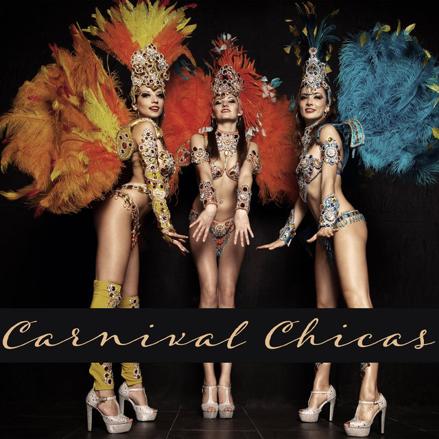 Carnival Chicas – Energetic Carnival Dance and Party Rhythms