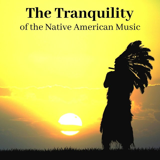 The Tranquility of the Native American Music: Sounds for Sleep, Yoga and Meditation