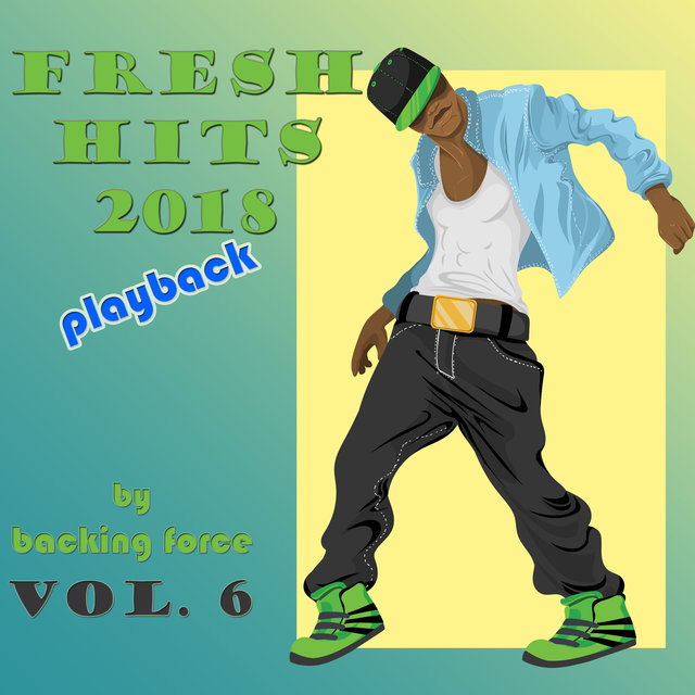 Fresh Playback Hits - 2018 - Vol. 6