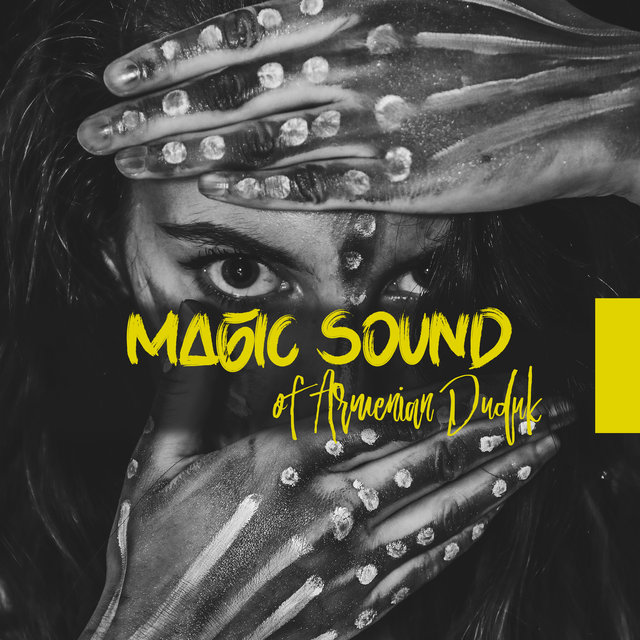 Magic Sound of Armenian Duduk: Music for the Heart and Soul