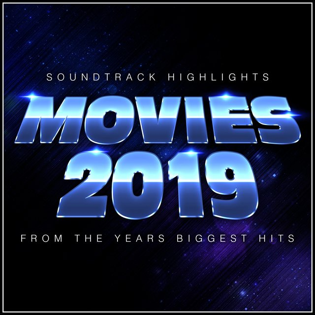 Movies 2019 - Soundtrack Highlights from the Year's Biggest Hits