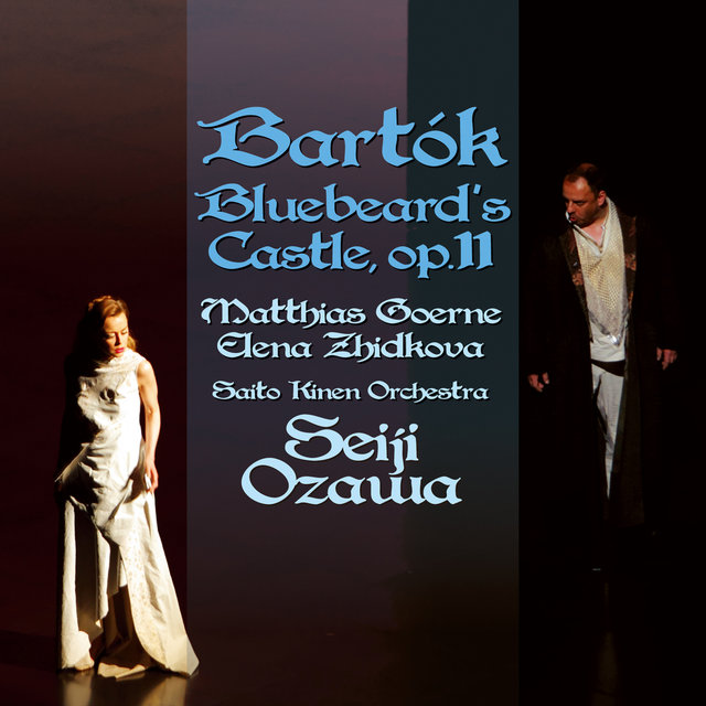Bartok: Bluebeard's Castle (Live At Matsumoto Performing Arts Centre / 2011)